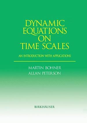 Dynamic Equations on Time Scales af Martin Bohner