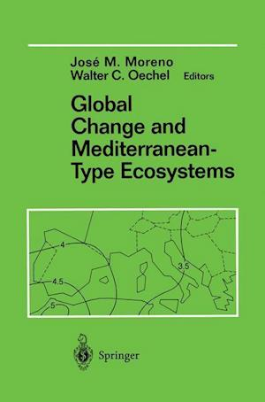 Global Change and Mediterranean-Type Ecosystems af Jose Moreno