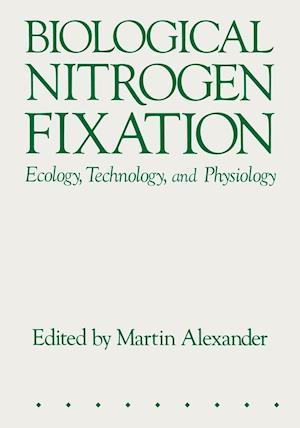 Biological Nitrogen Fixation af Martin Alexander