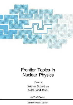 Frontier Topics in Nuclear Physics af Werner Scheid