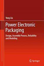 Power Electronic Packaging af Yong Liu