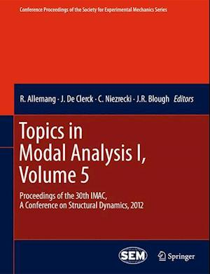 Topics in Modal Analysis I, Volume 5 af Randall Allemang