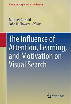 The Influence of Attention, Learning, and Motivation on Visual Search af Michael Dodd