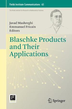 Blaschke Products and Their Applications af Javad Mashreghi