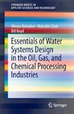 Essentials of Water Systems Design in the Oil, Gas, and Chemical Processing Industries af Alireza Bahadori
