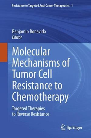 Molecular Mechanisms of Tumor Cell Resistance to Chemotherapy af Benjamin Bonavida