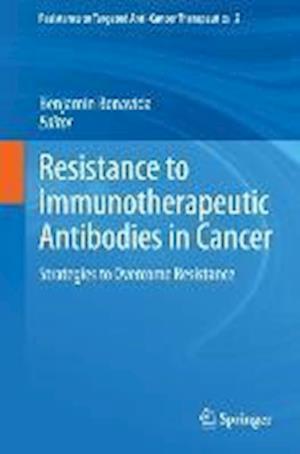 Resistance to Immunotherapeutic Antibodies in Cancer af Benjamin Bonavida