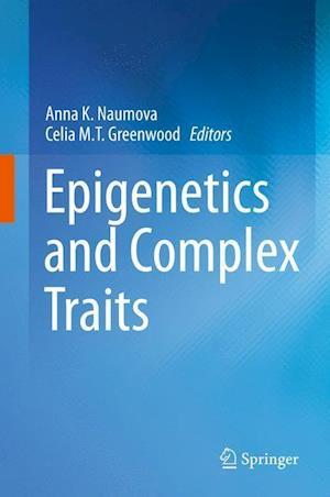 Epigenetics and Complex Traits af Anna K. Naumova