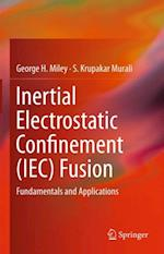 Inertial Electrostatic Confinement (IEC) Fusion af George H. Miley