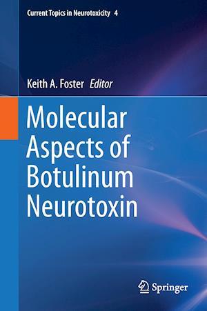 Molecular Aspects of Botulinum Neurotoxin af Keith Foster