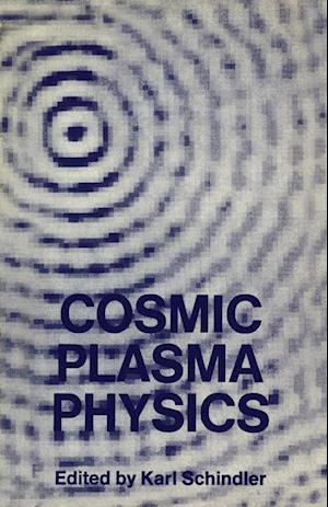 Cosmic Plasma Physics af Karl Schindler