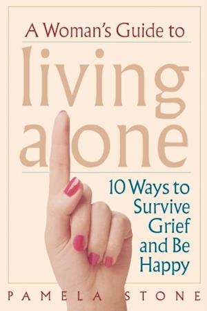Woman's Guide to Living Alone af Pamela Stone