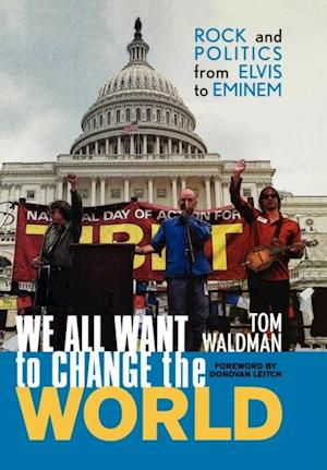 We All Want to Change the World af Tom Waldman