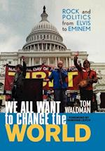 We All Want to Change the World af Tom Waldman