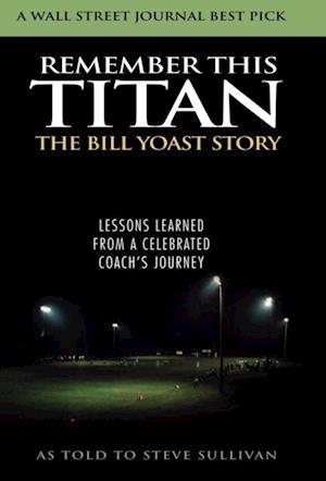 Remember This Titan af Steve Sullivan