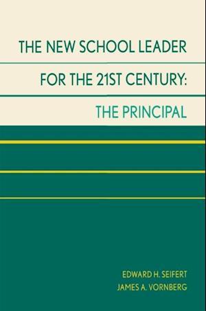 New School Leader for the 21st Century af James A. Vornberg