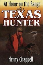 At Home On The Range with a Texas Hunter af Henry Chappell