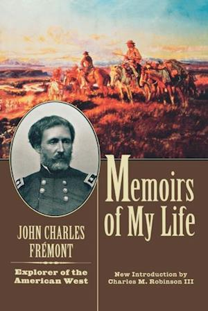 Memoirs of My Life and Times af John Charles Fremont