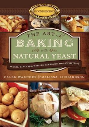 The Art of Baking With Natural Yeast af Caleb Warnock