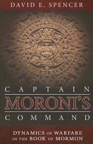Captain Moroni's Command af David E. Spencer
