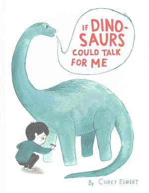 Bog, hardback If Dinosaurs Could Talk for Me af Corey Egbert