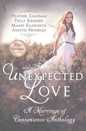 Bog, paperback Unexpected Love af Mandi Ellsworth, Paula Kremsler, Heather Chapman