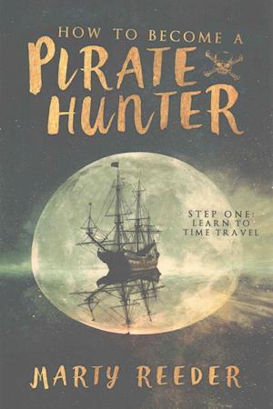 Bog, paperback How to Become a Pirate Hunter af Marty Reeder