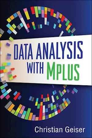 Data Analysis with Mplus af Christian Geiser