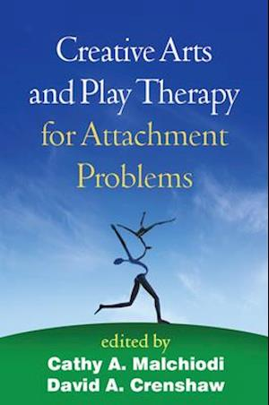 Creative Arts and Play Therapy for Attachment Problems af Cathy A. Malchiodi