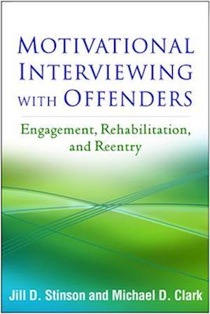 Motivational Interviewing with Offenders af Michael D. Clark, Jill D. Stinson