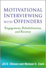Motivational Interviewing with Offenders af Michael D. Clark, Jill D. Stinson