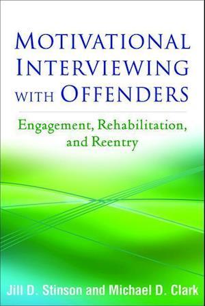 Bog, hardback Motivational Interviewing with Offenders af Michael D. Clark, Jill D. Stinson