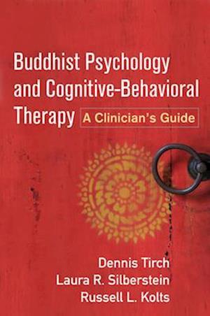 Bog, paperback Buddhist Psychology and Cognitive-behavioral Therapy af Dennis Tirch