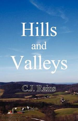 Hills and Valleys af C. J. Rains