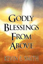Godly Blessings from Above af Kevin E. Smith