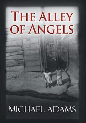 The Alley of Angels af Michael Adams