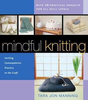 Mindful Knitting af Tara Jon Manning