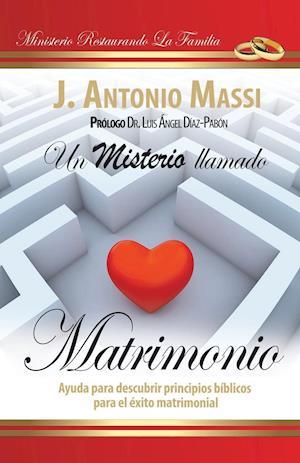 Un Misterio Llamado Matrimonio af J. Antonio Massi