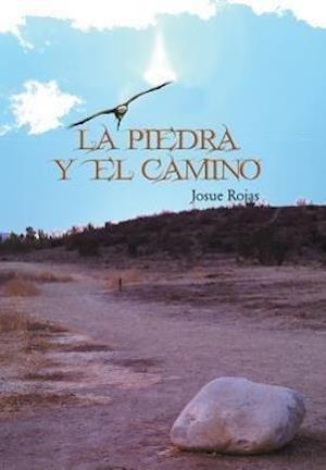 La Piedra y El Camino af Josue Rojas