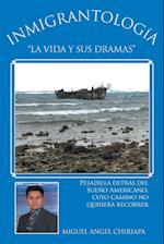 Inmigrantologia. La Vida y Sus Dramas af Miguel Angel Chiriapa