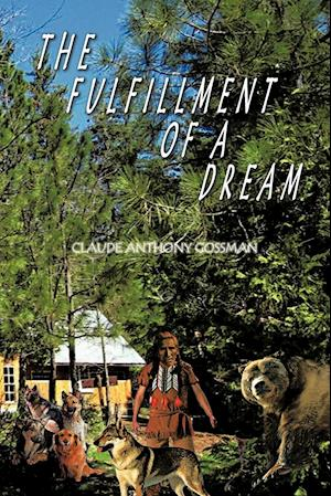 The Fulfillment of a Dream af CLAUDE ANTHONY GOSSMAN