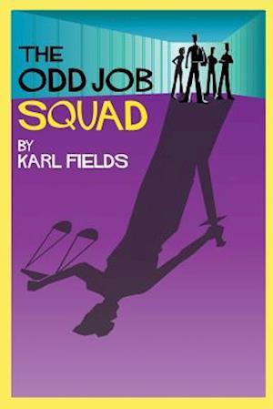 The Odd Job Squad af Karl Fields