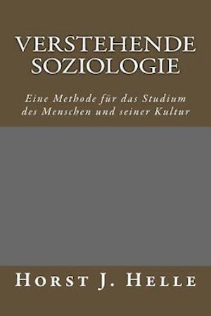 Verstehende Soziologie af Horst J. Helle