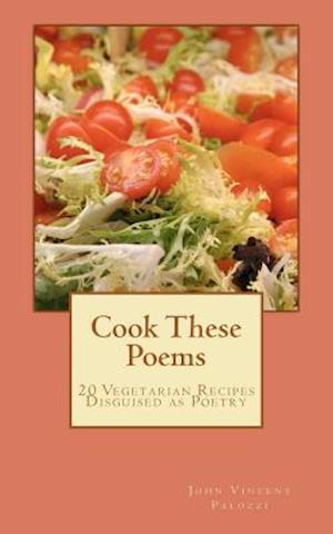 Cook These Poems af John Vincent Palozzi