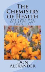 The Chemistry of Health af Don Alexander