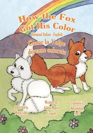 How the Fox Got His Color Bilingual Italian English af Adele Marie Crouch