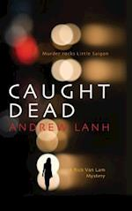 Caught Dead af Andrew Lanh