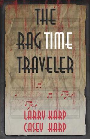 Bog, hardback The Ragtime Traveler af Larry Karp, Casey Karp