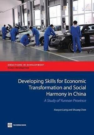 Developing Skills for Economic Transformation and Social Harmony in China af Shuang Chen, Xiaoyan Liang