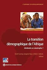 La Transition Demographique de L'Afrique (Africa Development Forum)